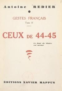 Antoine Redier - Gestes français (2). Ceux de 44-45.