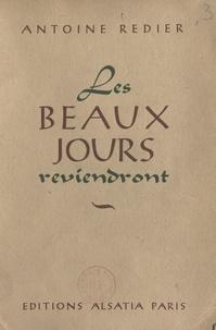 Antoine Redier - Les beaux jours reviendront.