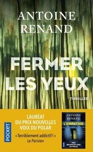 Antoine Renand - Fermer les yeux.