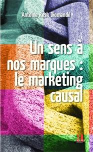 Un sens à nos marques : le marketing causal.pdf