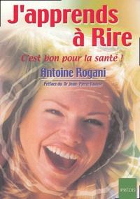 Antoine Rogani - J'apprends à rire ! - C'est bon pour la santé !.