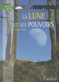 Antoine Rogge - La lune et ses pouvoirs.