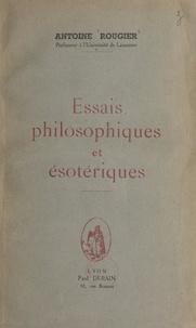 Antoine Rougier et Paul Derain - Essais philosophiques et ésotériques.