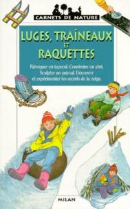 Antoine Rouillon et Gérard Bonzom - Luges, traîneaux et raquettes.