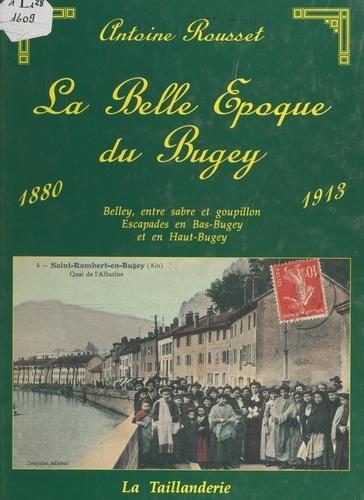 La Belle époque du Bugey. 1880-1913, Images d'autrefois - Antoine Rousset