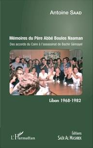 Goodtastepolice.fr Mémoires du Père Abbé Boulos Naaman - Des accords du Caire à l'assassinat de Bachir Gémayel Image