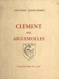 Antoine Saint-Marc et  Bertrand - Clément des Aiguesfolles.
