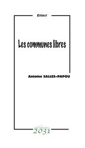 Antoine Salles-Papou - Les communes libres.
