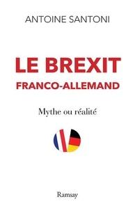 Le Brexit franco-allemand - Mythe ou réalité.pdf