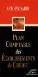 Antoine Sardi - Plan comptable des établissements de crédit.