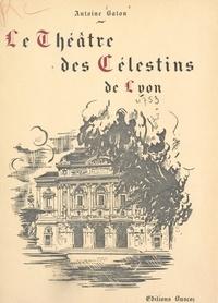 Antoine Saton et Antoine Salles - Le Théâtre des Célestins de Lyon.