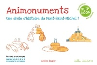 Antoine Saugier - Animonuments à compléter et à colorier - Une drôle d'histoire du Mont Saint-Michel.