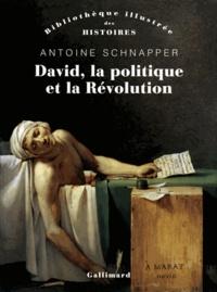 Antoine Schnapper - David, la politique et la révolution.