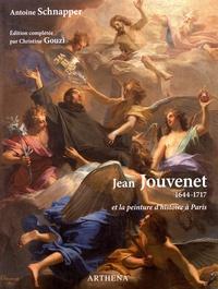 Antoine Schnapper - Jean Jouvenet (1644-1717) et la peinture d'histoire à Paris.