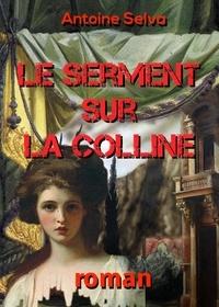 Antoine Selva - Le Serment sur la Colline - La maison de Beaucaire.