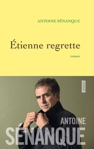 Antoine Sénanque - Etienne regrette.