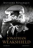 Antoine Sénanque - Jonathan Weakshield - roman.