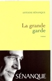Antoine Sénanque - La grande garde Prix Académie Médecine 2007.