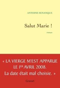 Antoine Sénanque - Salut Marie.