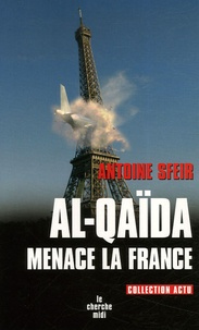 Antoine Sfeir - Al-Qaïda menace la France.