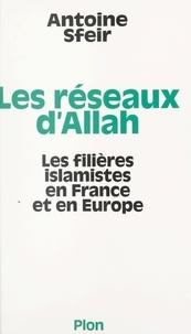 Antoine Sfeir - Les réseaux d'Allah - Les filières islamistes en France et en Europe.