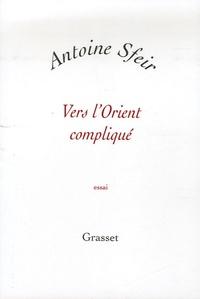 Antoine Sfeir - Vers l'Orient compliqué - Les Américains et le monde arabe.