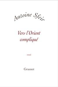 Antoine Sfeir - Vers l'orient compliqué.