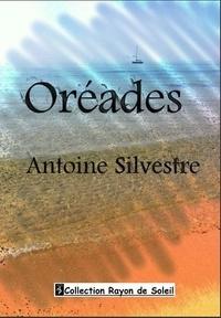 Antoine Silvestre - Oréades.