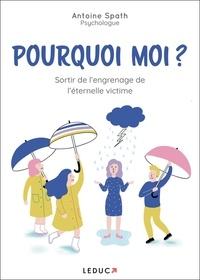 Antoine Spath - Pourquoi moi ?.