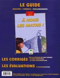 Antoine Sportiello et Pierre Rouanne - A nous les maths ! CM2 Cycle 3 3ème année - Le guide, Les corrigés, Les évaluations.
