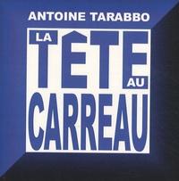 Antoine Tarabbo - La tête au carreau.