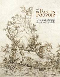 Deedr.fr Les fastes du pouvoir - Dessins et estampes du XVIe au XVIIIe siècle Image