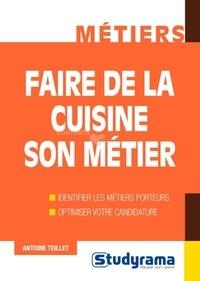 Antoine Teillet - Faire de la cuisine son métier.
