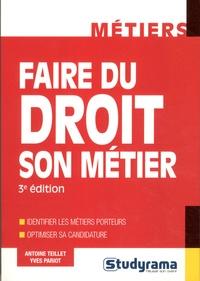 Antoine Teillet et Yves Pariot - Faire du droit son métier.