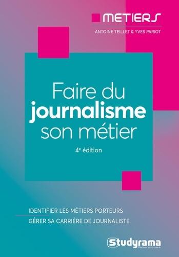 Faire du journalisme son métier 4e édition