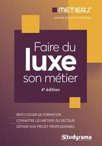 Antoine Teillet - Faire du luxe son métier.