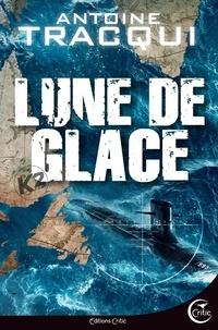 Antoine Tracqui - Hard Rescue Tome 3 : Lune de glace.