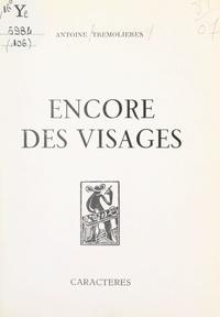Antoine Trémolières et Bruno Durocher - Encore des visages.