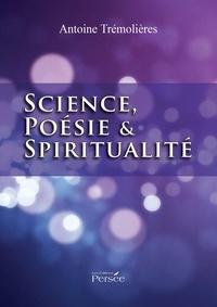 Antoine Trémolières - Science, poésie et spiritualité.
