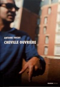 Antoine Tricot - Cheville ouvrière - Essai de journalisme critique en quartiers populaires.