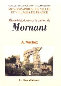 Antoine Vachez - Mornant et ses environs.