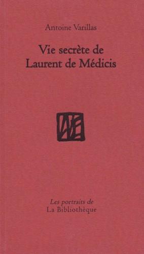 Vie secrète de Laurent de Médicis
