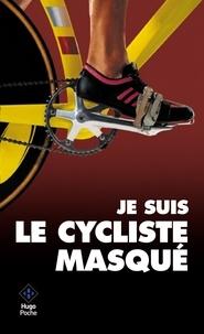 Antoine Vayer - Je suis le cycliste masqué.