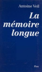 Antoine Veil - La mémoire longue.