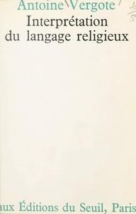 Antoine Vergote - Interprétation du langage religieux.