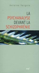 Antoine Vergote - La psychanalyse devant la schizophrénie.
