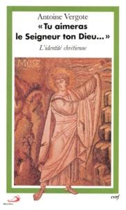 TU AIMERAS LE SEIGNEUR TON DIEU... Lidentité chrétienne.pdf