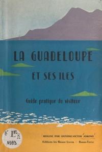 Antoine-Victor Jorond - La Guadeloupe et ses îles - Guide pratique du visiteur.