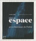 Antoine Vigne - Le livre de l'espace - Art et littérature de l'infini.