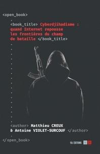 Cyberdjihadisme- Quand internet repousse les frontières du champ de bataille - Antoine Violet-Surcouf |